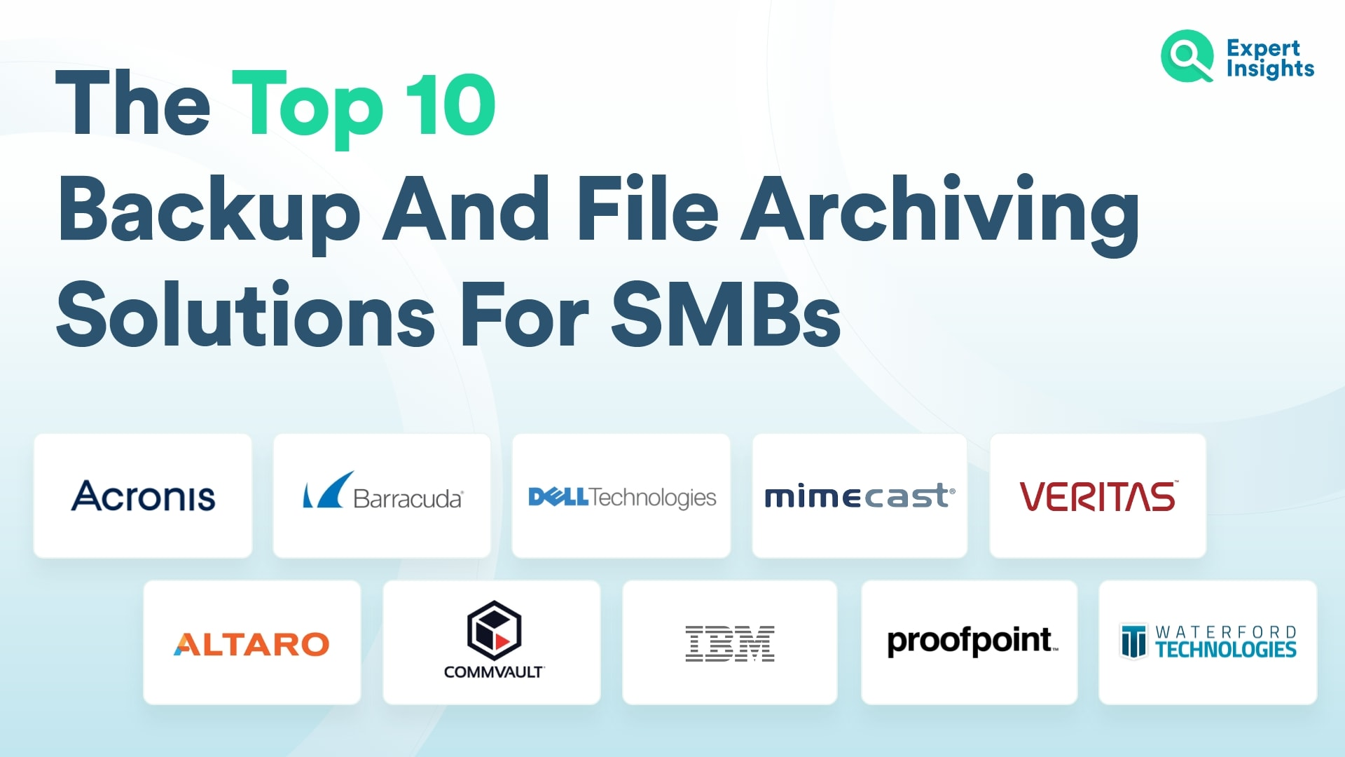 Top 10 Backup And File Archiving Solutions For SMBs - Expert Insights