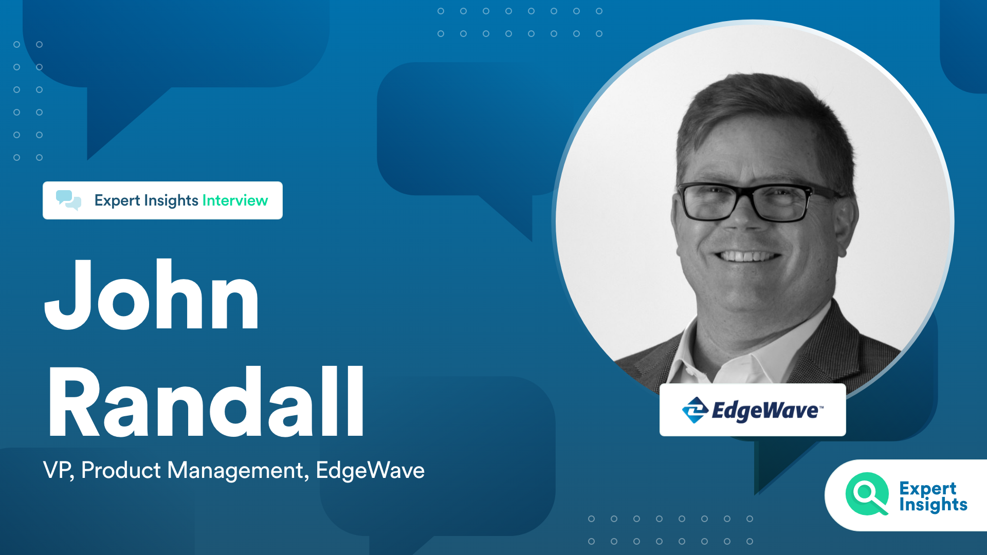 Expert Insights Interview With John Randall Of EdgeWave